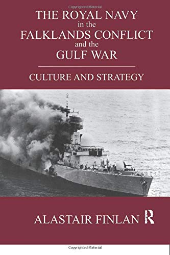 9780714685694: The Royal Navy in the Falklands Conflict and the Gulf War: Culture and Strategy (British Politics and Society)