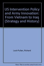 9780714685878: US Intervention Policy and Army Innovation: From Vietnam to Iraq (Strategy and History)