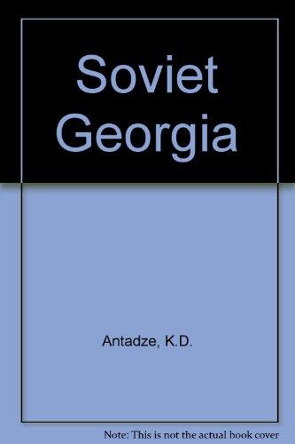 Soviet Georgia: Antadze, K.D.: