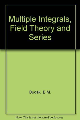 9780714706832: Multiple Integrals, Field Theory and Series