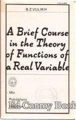 9780714707808: A BRIEF COURSE IN THE THEORY OF FUNCTIONS OF A REAL VARIABLE. An Introduction to the Theory of the Integral.
