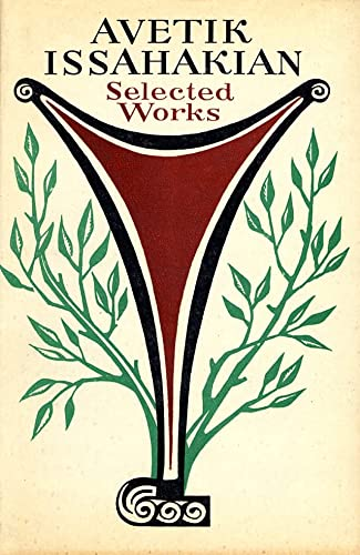 Selected Works: Poetry and Prose: Issahakian, Avetik