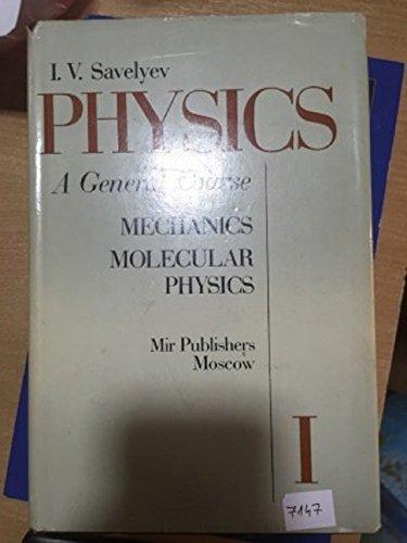 9780714715971: Physics: A General Course: Mechanics, Molecular Physics v. 1