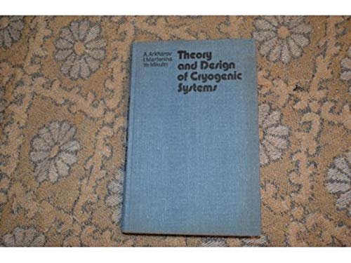 9780714716930: Theory and Design of Cryogenic Systems