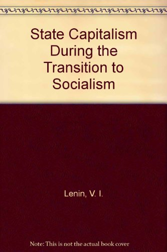 State Capitalism During the Transition to Socialism (0714720267) by V.I. Lenin