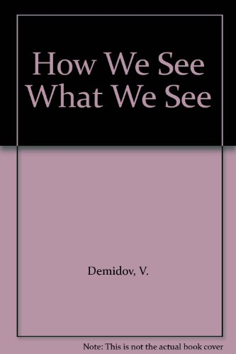 9780714723532: How We See What We See