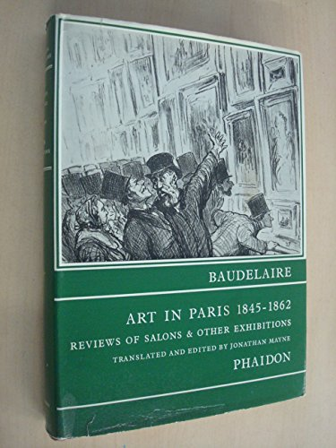9780714812717: Art in Paris, 1845-62: Salons and Other Exhibitions Reviewed by Charles Baudelaire