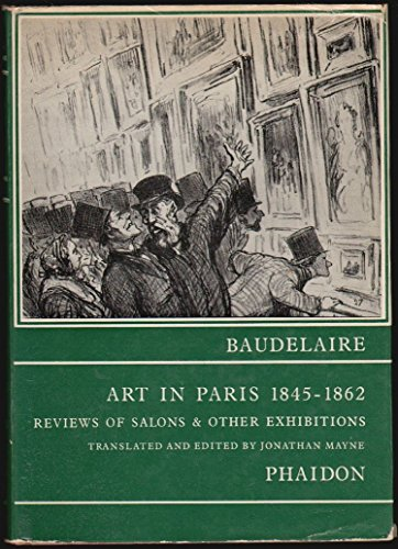 Art in Paris 1845-1862: salons and other: BAUDELAIRE, Charles