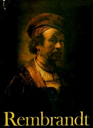 Rembrandt : Paintings, Drawings and Etchings: Ludwig Goldscheider