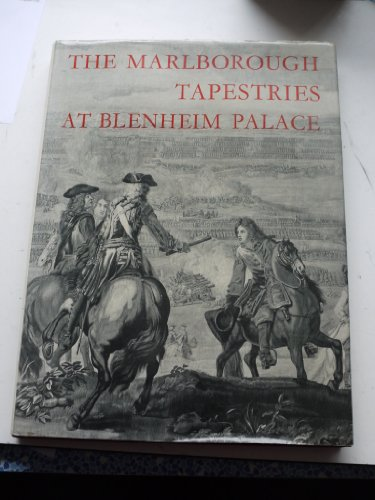 The Marlborough Tapestries at Blenheim Palace : And Their Relation to Other Military Tapestries of ...