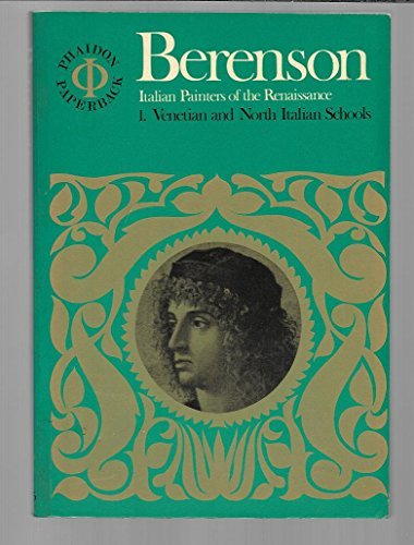 9780714813356: Italian Painters of the Renaissance: Venetian and North Italian Schools v. 1 (Phaidon paperback)