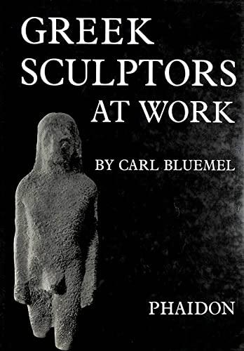 Greek Sculptors at Work: Bluemel, Carl
