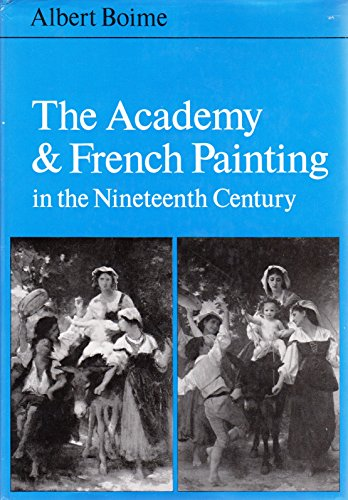 The Academy and French Painting in the Nineteenth Century: Albert Boime