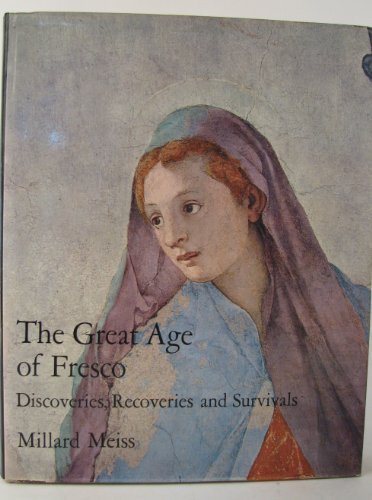 The Great Age of Fresco : Discoveries, Recoveries, and Survivals