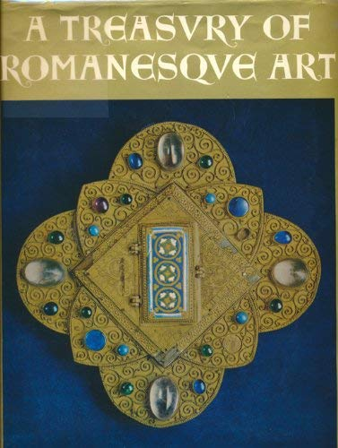 A Treasury of Romanesque Art Metalwork, Illuminations and Sculpture from the Valley of the Meuse