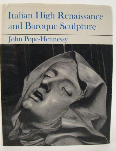 Italian High Renaissance and Baroque Sculpture: Pope-Hennessy, John