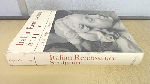 Italian Renaissance Sculpture. [Second edition.]: POPE-HENNESSY, John (1913-1994):