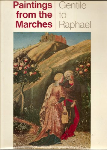 Paintings from the marches: Gentile to Raphael: Zampetti, Pietro