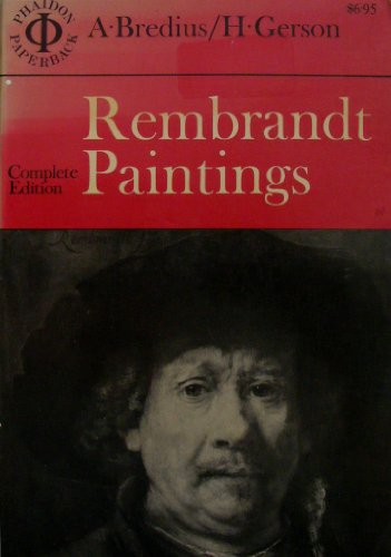 Rembrandt The Complete Paintings: Bredius, A. &