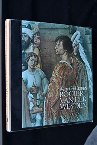 9780714815169: Rogier Van Der Weyden: An Essay with a Critical Catalogue of Paintings Assigned to Him and to Robert Campin