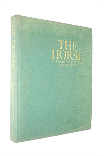 9780714815404: The Horse: Through Fifty Centuries of Civilization