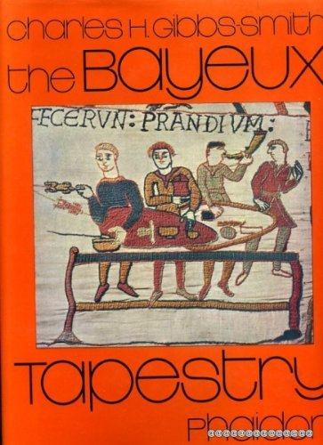 The Bayeux Tapestry: Charles H. Gibbs-Smith