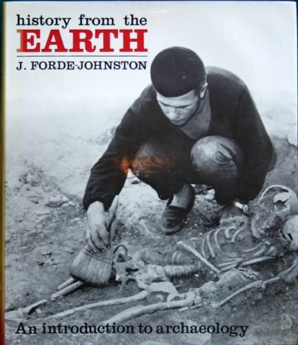 9780714816104: History from the Earth: Introduction to Archaeology