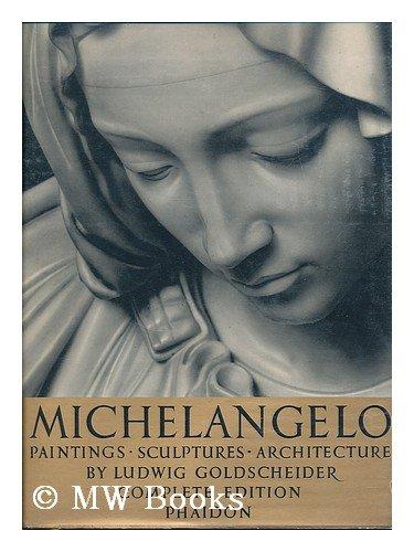 9780714816609: Michelangelo: Paintings, Sculpture, Architecture