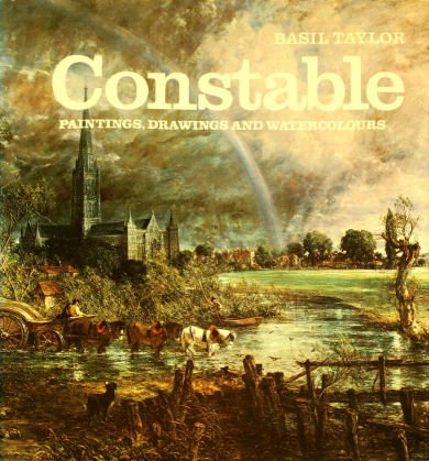 Constable : Paintings, Drawings and Watercolours