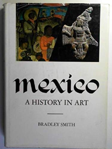 9780714816944: Mexico: A History in Art