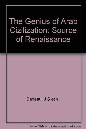 9780714817521: Genius of Arab Civilization: Source of Renaissance