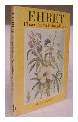 9780714817767: Ehret: Flower Painter Extraordinary