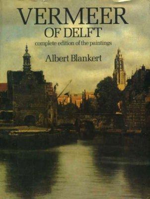Vermeer of Delft: Complete Edition of the Paintings: Vermeer, Johannes by Albert Blankert et al.
