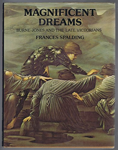 9780714818276: Magnificent Dreams: Burne-Jones and the Late Victorians