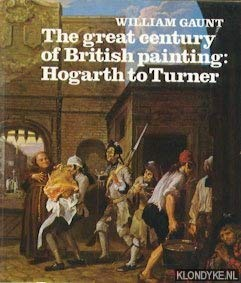 great century of british painting: hogarth to turner