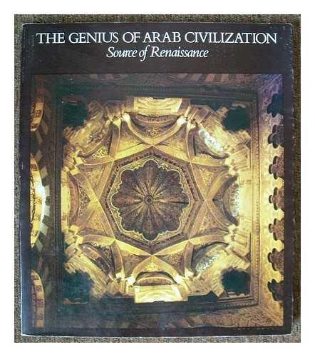 9780714818825: Genius of Arab Civilization: Source of Renaissance