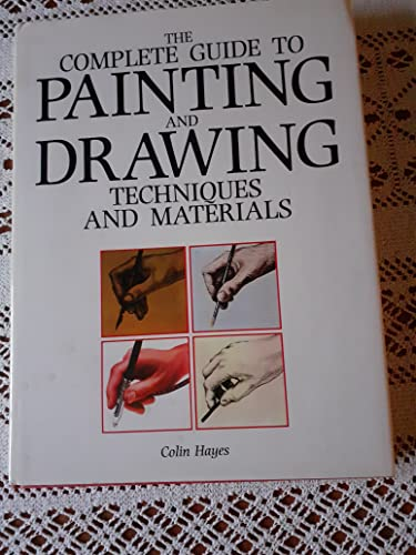 9780714818849: The Complete Guide to Painting and Drawing Techniques and Materials