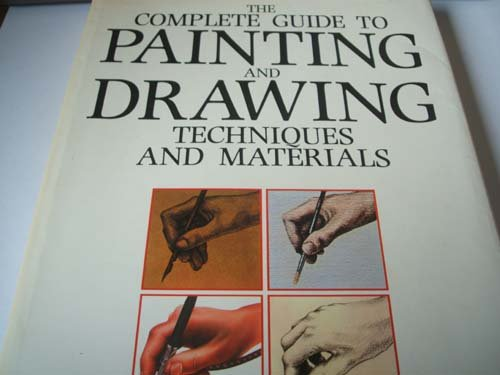 The complete Guide to Painting and Drawing. Techniques and Materials
