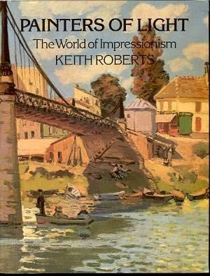 Painters of Light: The World Impressionism (0714819042) by Keith Roberts