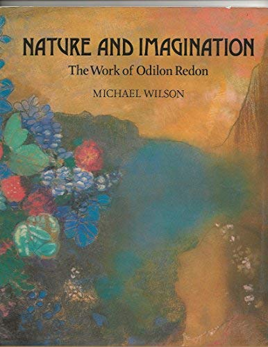 9780714819051: Nature and imagination: The work of Odilon Redon