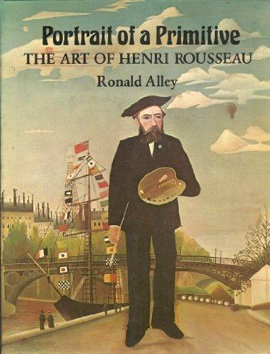 9780714819082: Portrait of a Primitive: The Art of Henri Rousseau