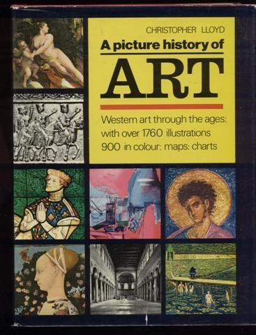 Picture History of Art: Western Art Through the Ages: Lloyd, Christopher, Haviland, Jenny, Blacker,...