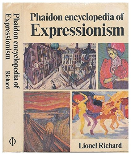 9780714819136: Encyclopaedia of Expressionism