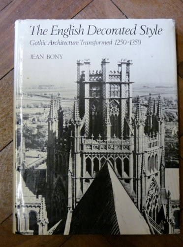 9780714819600: English Decorated Style: Gothic Architecture Transported, 1250-1350 (Wrightsman lectures)