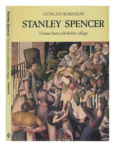Stanley Spencer: Visions from a Berkshire Village (0714819700) by Duncan Robinson
