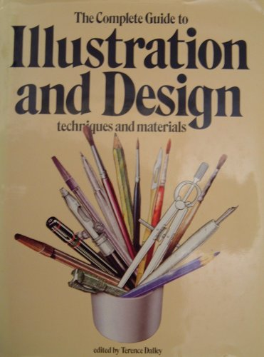 9780714820040: Complete Guide to Illustration and Design Techniques and Materials