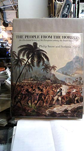 9780714820064: People from the Horizon: Illustrated History of Europeans Among the South Sea Islanders