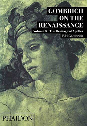 9780714820118: 003: The Heritage of Apelles (Gombrich on the Renaissance)