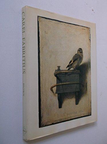 9780714820323: Carel Fabritius: Complete Edition with a Catalogue Raisonne