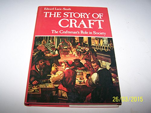 The story of craft: the craftsman's role: Edward Lucie-Smith